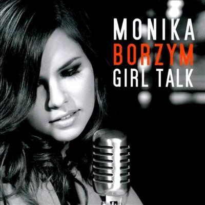 Monika Borzym - Girl Talk (2011)